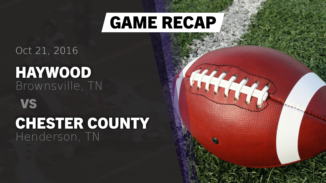 Tennessee haywood county brownsville - Recap Haywood Vs Chester County 2016